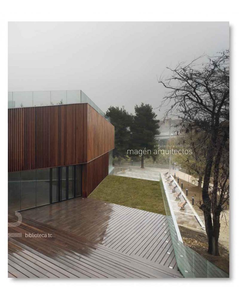 Magén Arquitectos. Arquitectura 2002-2012
