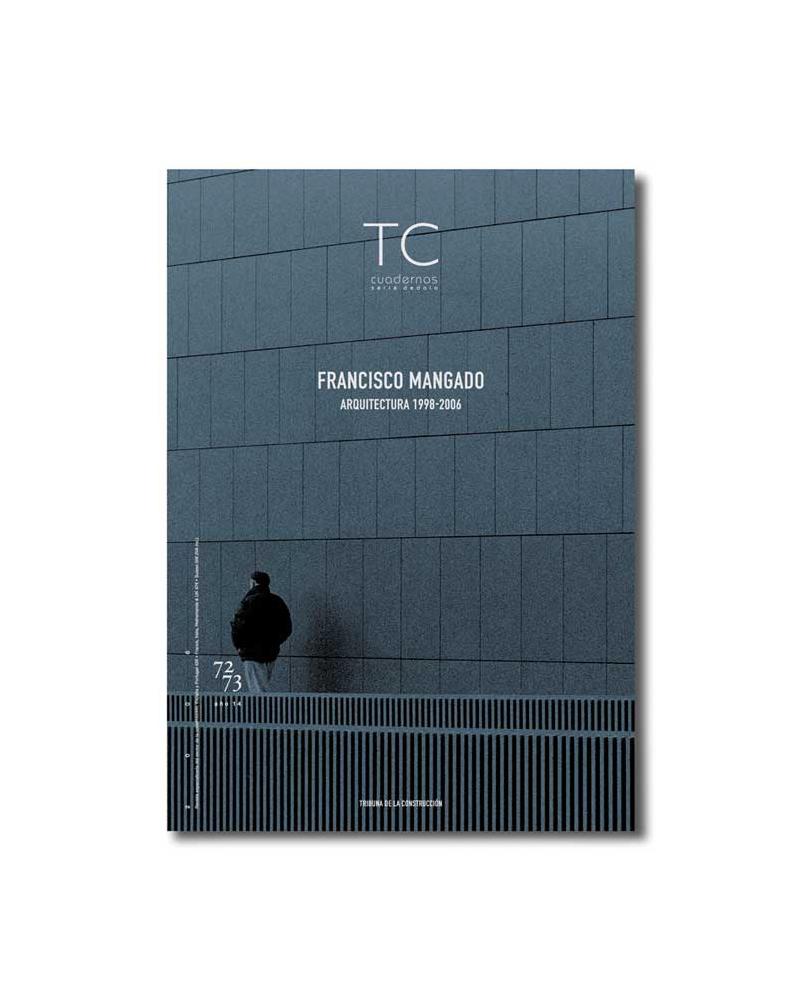 TC 72/73- Francisco Mangado. Arquitectura 1998-2006