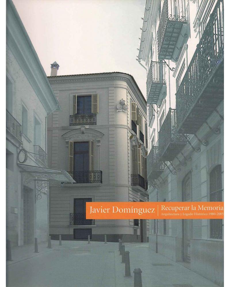 Recuperar la memoria. Arquitectura y legado histórico (1980-2005)