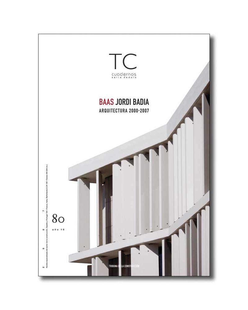 TC 80- BAAS Jordi Badia. Arquitectura 2000-2007