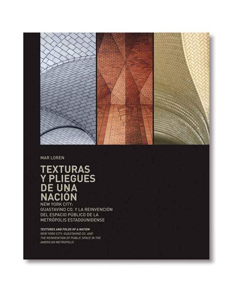 Texturas y Pliegues de una Nación.Guastavino Co. y la reinvención del espacio público