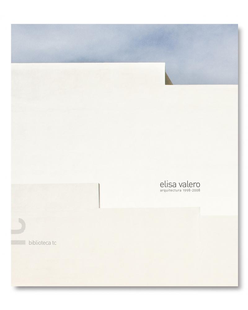 Elisa Valero. Arquitectura 1998-2008