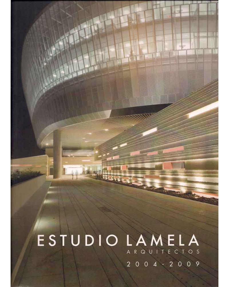 Estudio Lamela. Arquitectos 2004-2009