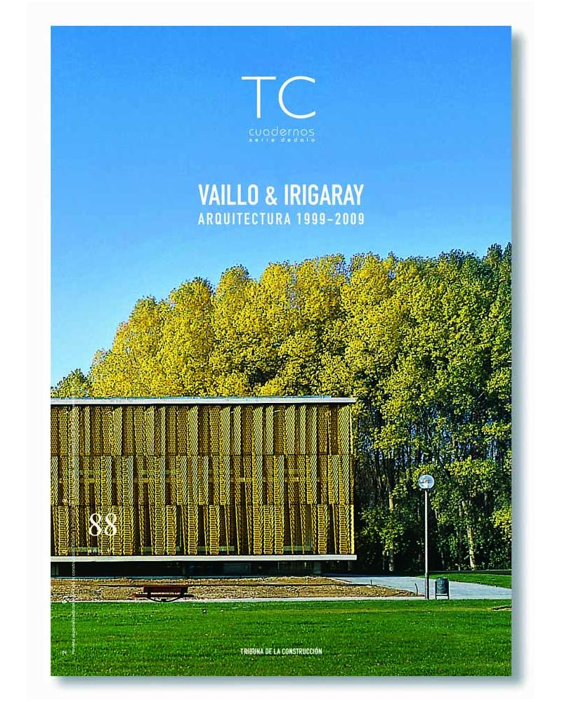 TC 88- Vaillo & Irigaray. Arquitectura 1999-2009