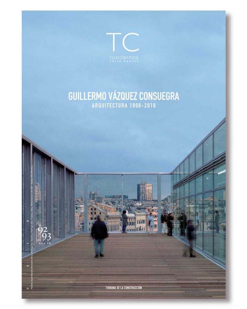 TC 92/93- Guillermo Vázquez Consuegra. Arquitectura 1998-2010