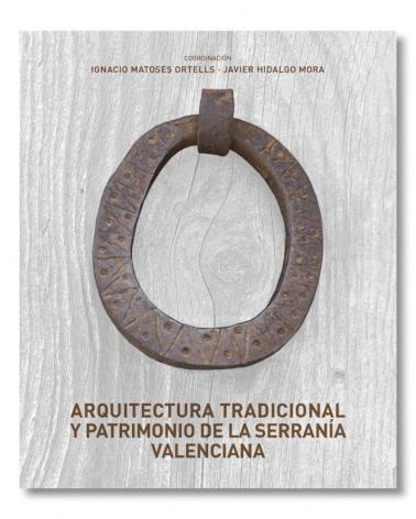 Arquitectura Tradicional y Patrimonio de la Serranía Valenciana