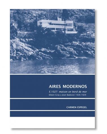 Aires Modernos. E.1027 maison en bord de mer