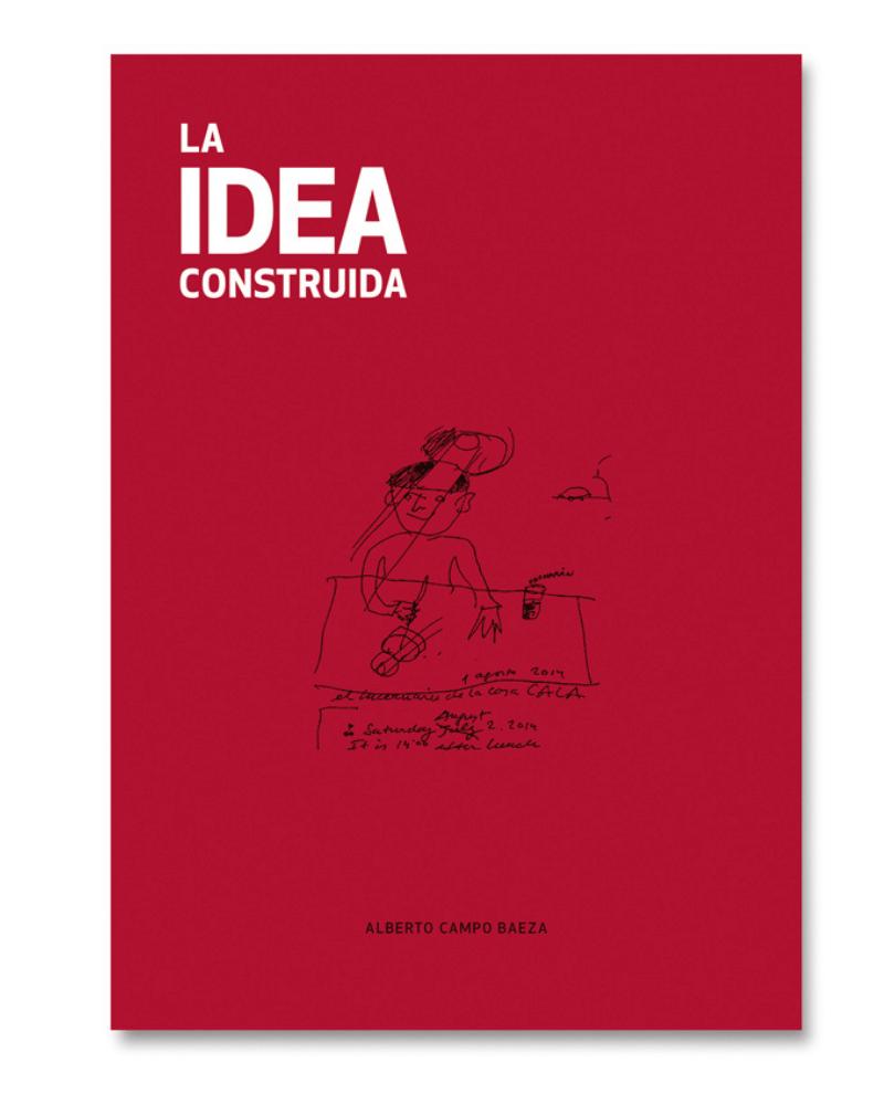 La Idea Construida Alberto Campo Baeza