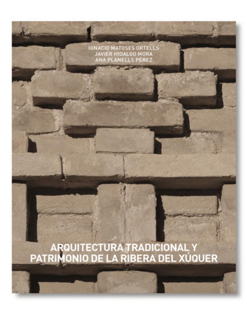 Arquitectura tradicional y patrimonio de la Ribera del Xúquer