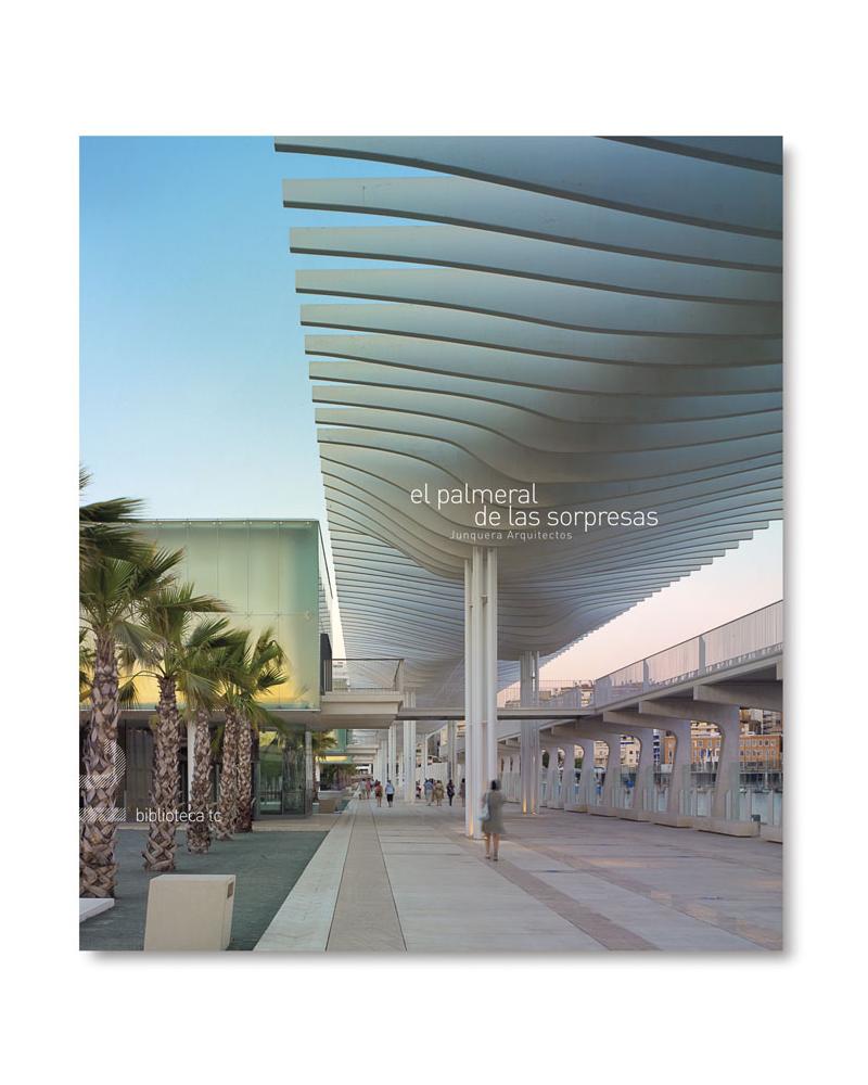 El Palmeral de las Sorpresas. Integración del Puerto en la ciudad de Málaga