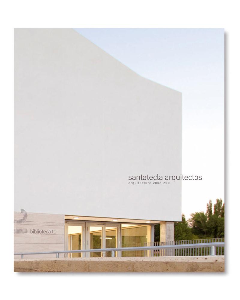 Santatecla Arquitectos. 2002-2011