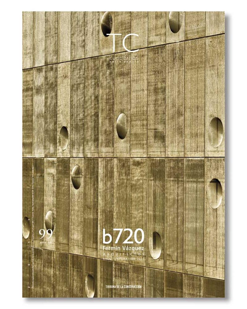 TC 99- B720 Fermín Vázquez Arquitectos. Arquitectura 1998-2011