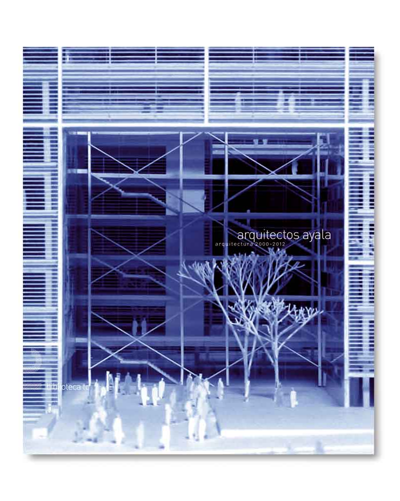 Arquitectos Ayala. Arquitectura 2000-2012