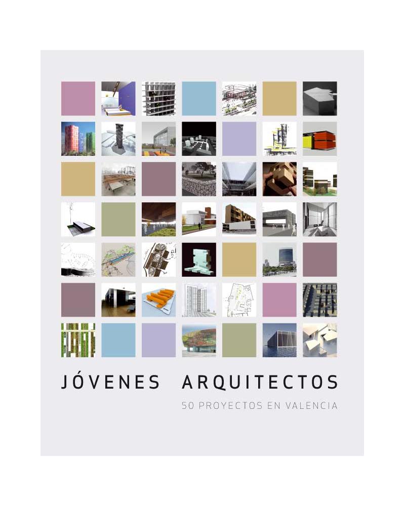 Jóvenes Arquitectos. 50 Proyectos en Valencia