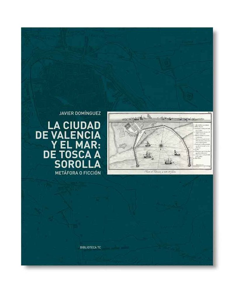 La Ciudad de Valencia y el Mar, de Tosca a Sorolla
