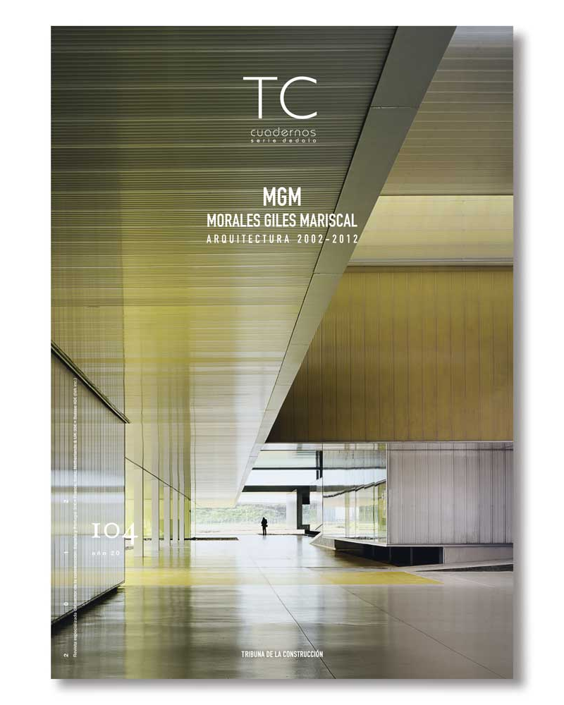 TC 104- MGM. Morales Giles Mariscal. Arquitectura 2002-2012