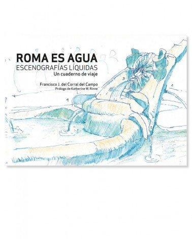 Roma es agua. Escenografías líquidas