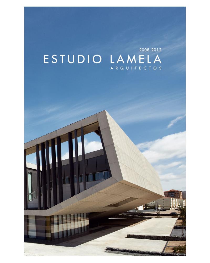 Estudio Lamela Arquitectos, 2008-2012