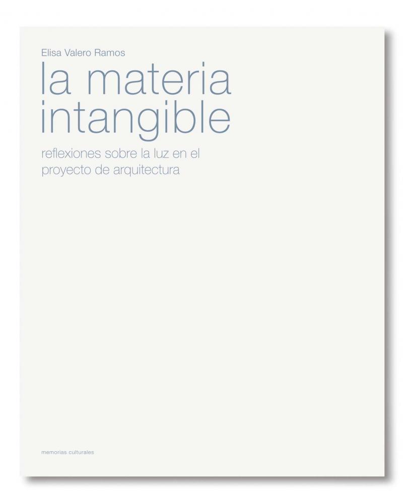 La materia intangible. Reflexiones sobre la luz en el proyecto de arquitectura